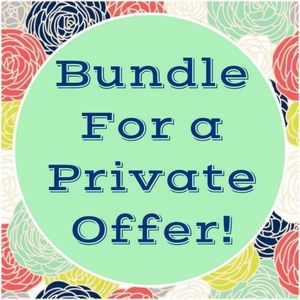 Other - Bundle it up! I'll make you a deal!